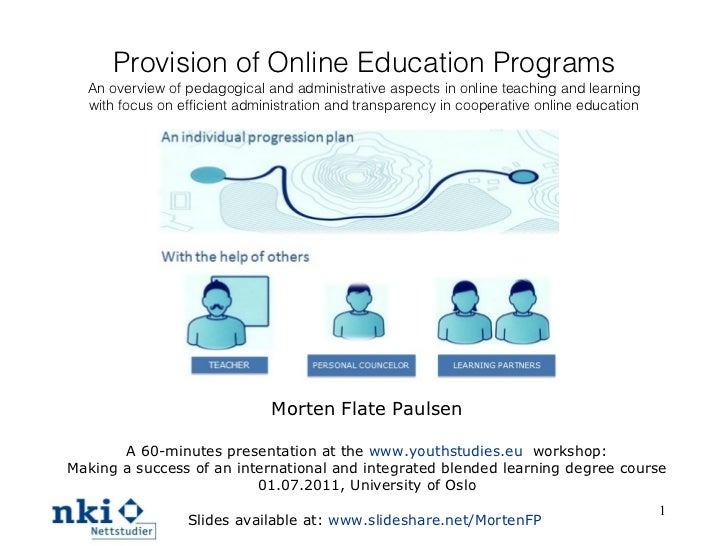 Provision of Online Education Programs An overview of pedagogical and administrative aspects in online teaching and learni...