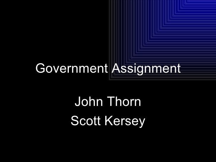 Government Assignment John Thorn Scott Kersey