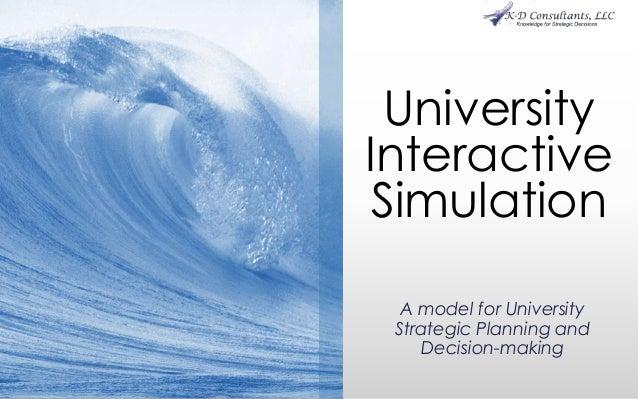 UniversityInteractiveSimulationA model for UniversityStrategic Planning andDecision-making