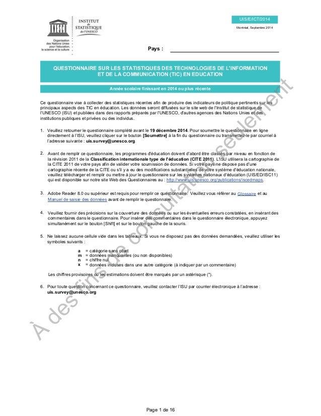 Pays :  uis.survey@unesco.org  À des fins de consultation seulement  Page 1 de 16  UIS/E/ICT/2014  Montréal, Septembre 201...