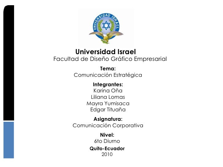 Universidad Israel Facultad de Diseño Gráfico Empresarial               Tema:       Comunicación Estratégica              ...