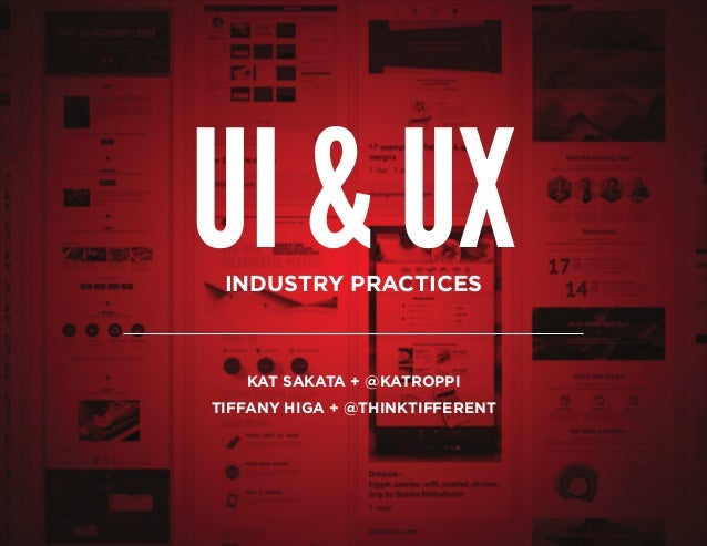 UI & UXIndustry Practiceskat sakata + @katroppitiffany higa + @thinktifferent