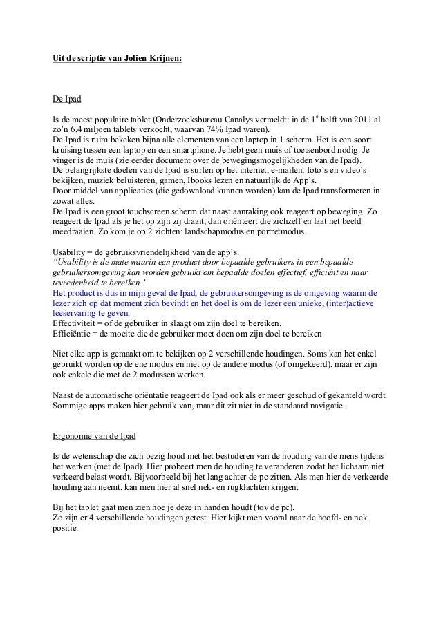 Uit de scriptie van Jolien Krijnen:De IpadIs de meest populaire tablet (Onderzoeksbureau Canalys vermeldt: in de 1e helft ...