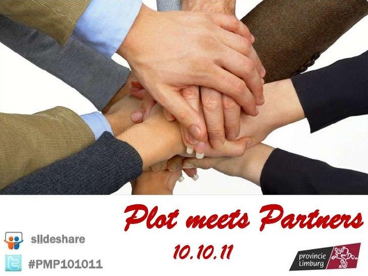slideshare             Plot meets Partners#PMP101011                10.10.11