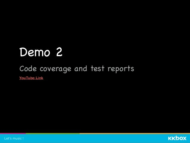 Demo 2  Code coverage and test reports  YouTube Link