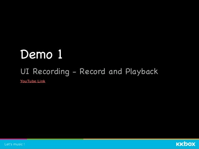 Demo 1  UI Recording - Record and Playback  YouTube Link