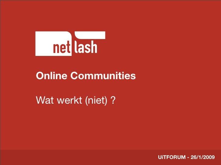 Online Communities        Titel tekst  Wat werkt (niet) ?        Beschrijving slide                                 UiTFOR...