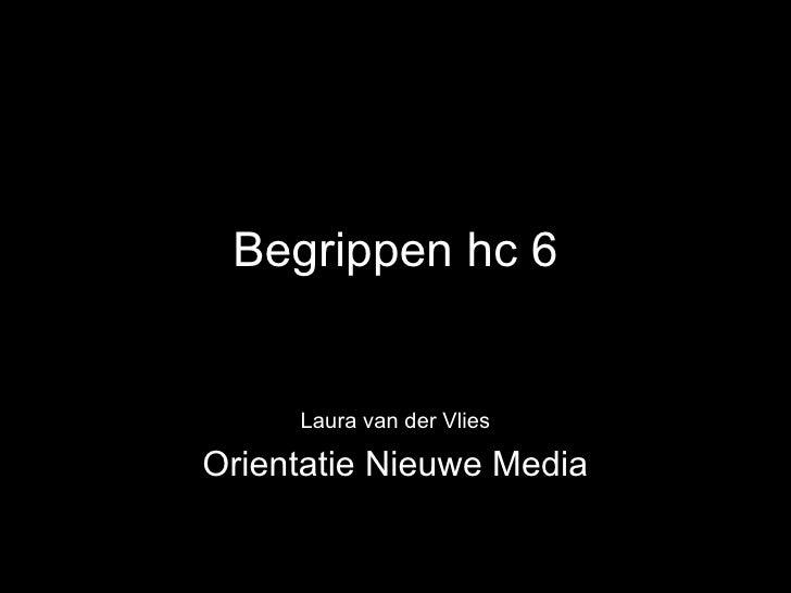 Begrippen hc 6 Laura van der Vlies Orientatie Nieuwe Media