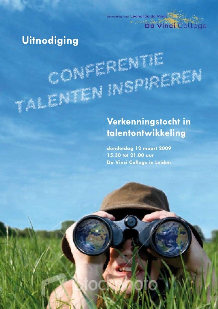 Uitnodiging                   Verkenningstocht in               talentontwikkeling               donderdag 12 maart 2009  ...