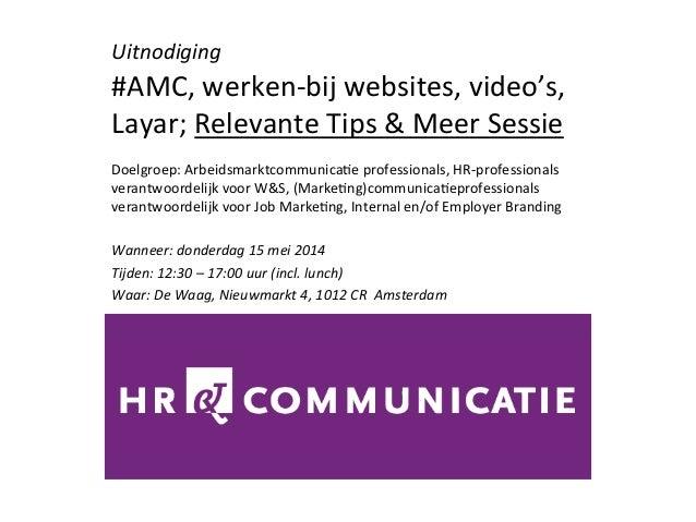 Uitnodiging     #AMC,  werken-‐bij  websites,  video's,   Layar;  Relevante  Tips  &  Meer  Sessie...