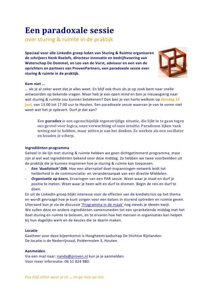 Een paradoxale sessie over sturing & ruimte in de praktijk  Speciaal voor alle LinkedIn groep leden van Sturing & Ruimte o...