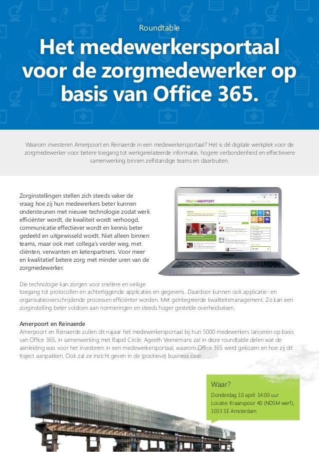 Roundtable Het medewerkersportaal voor de zorgmedewerker op basis van Office 365. Zorginstellingen stellen zich steeds vak...