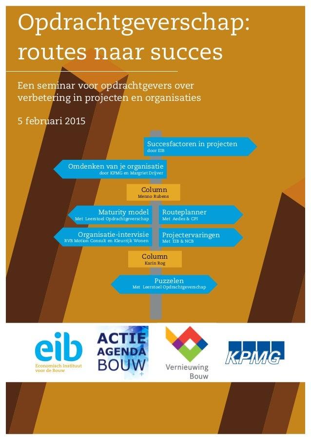 Succesfactoren in projecten door EIB Column Menno Rubens Column Karin Rog Routeplanner Met Aedes & CPI Omdenken van je org...