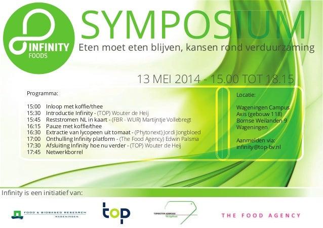 Eten moet eten blijven, kansen rond verduurzaming SYMPOSIUM Infinity is een initiatief van: Programma: 15:00 Inloop met koffi...