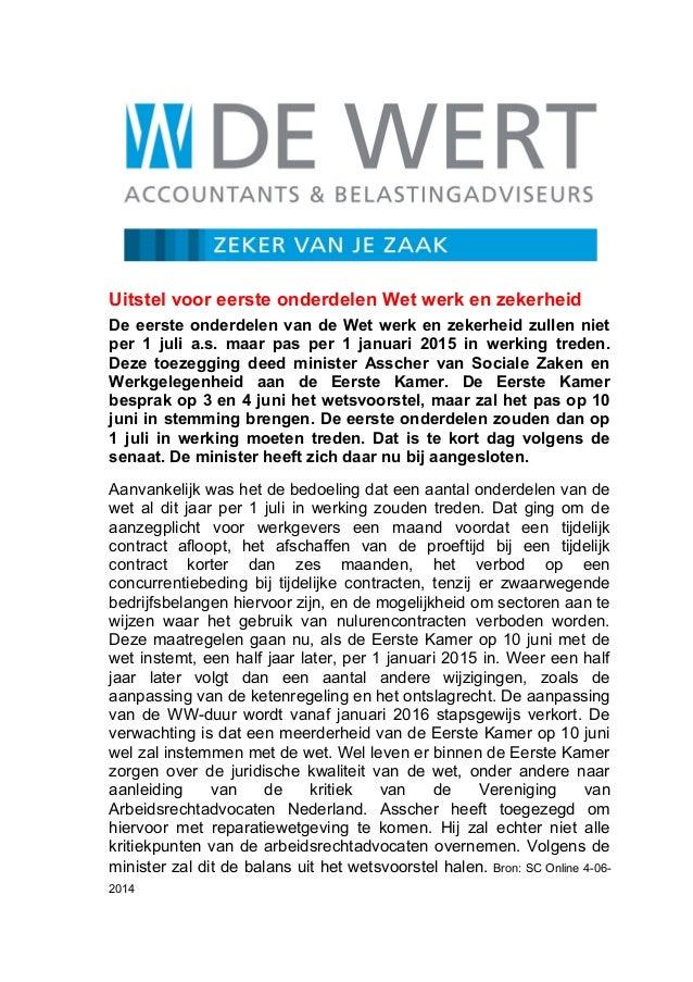 Uitstel voor eerste onderdelen Wet werk en zekerheid De eerste onderdelen van de Wet werk en zekerheid zullen niet per 1 j...