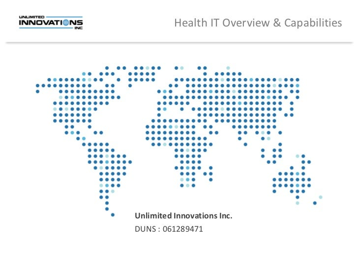 Health IT Overview & Capabilities                                     Unlimited Innovations Inc.                          ...