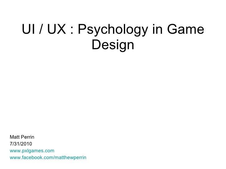 UI & UX : Using Human Psychology in Game Design