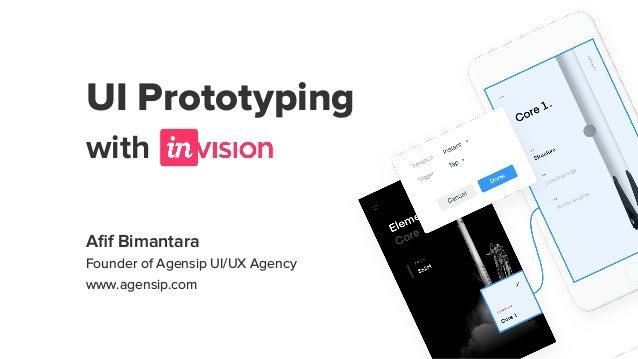 UI Prototyping with Afif Bimantara Founder of Agensip UI/UX Agency www.agensip.com