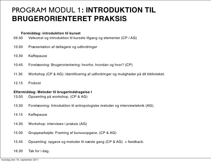 PROGRAM MODUL 1: INTRODUKTION TIL        BRUGERORIENTERET PRAKSIS             Formiddag: introduktion til kurset         0...