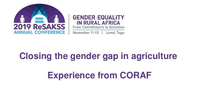 Closing the gender gap in agriculture Experience from CORAF
