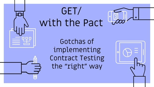 "GET/ with the Pact Gotchas of implementing Contract Testing the ""right"" way"