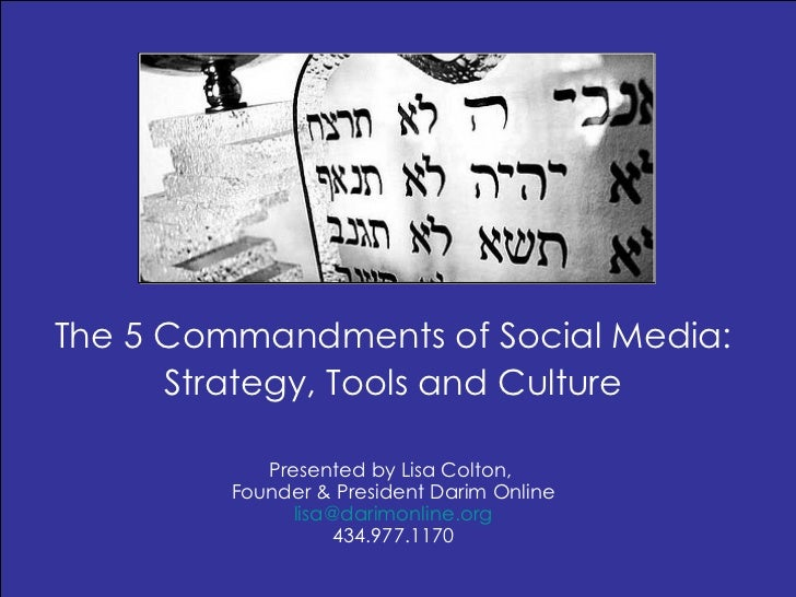 The 5 Commandments of Social Media: Strategy, Tools and Culture Presented by Lisa Colton,  Founder & President Darim Onlin...