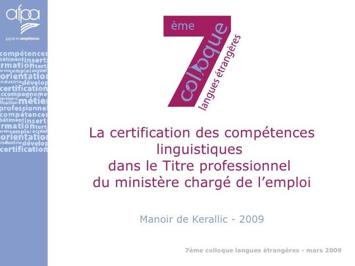 La certification des compétences linguistiques  dans le Titre professionnel  du ministère chargé de l'emploi Manoir de Ker...