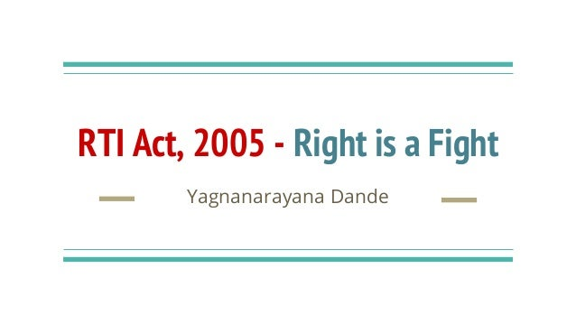 RTI Act, 2005 - Right is a Fight Yagnanarayana Dande