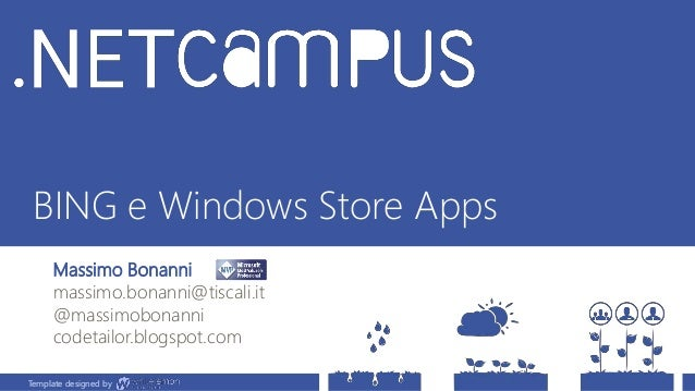 Template designed by BING e Windows Store Apps Massimo Bonanni massimo.bonanni@tiscali.it @massimobonanni codetailor.blogs...