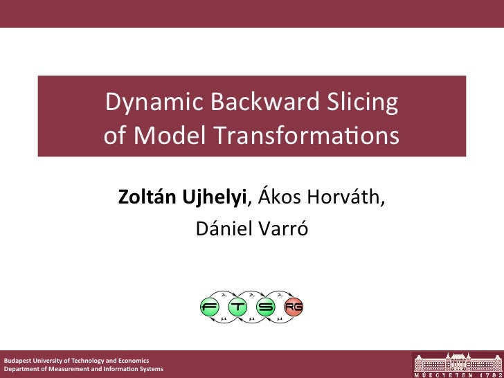 Dynamic	  Backward	  Slicing	                                   of	  Model	  Transforma7ons	                              ...