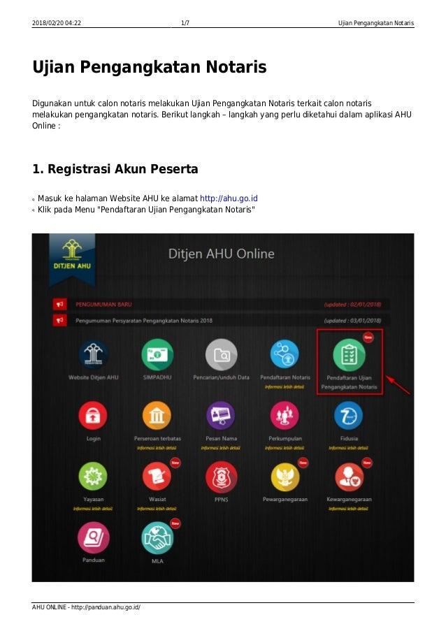 2018/02/20 04:22 1/7 Ujian Pengangkatan Notaris AHU ONLINE - http://panduan.ahu.go.id/ Ujian Pengangkatan Notaris Digunaka...