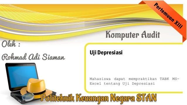 Uji Depresiasi Mahasiswa dapat mempraktikan TABK MS- Excel tentang Uji Depresiasi