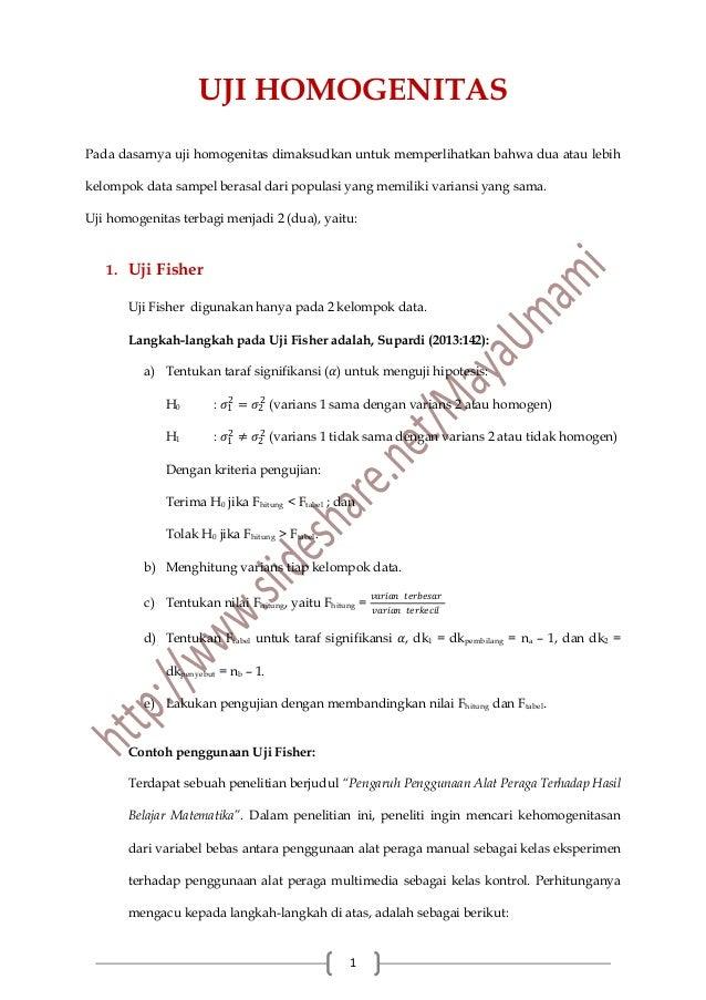 1 UJI HOMOGENITAS Pada dasarnya uji homogenitas dimaksudkan untuk memperlihatkan bahwa dua atau lebih kelompok data sampel...