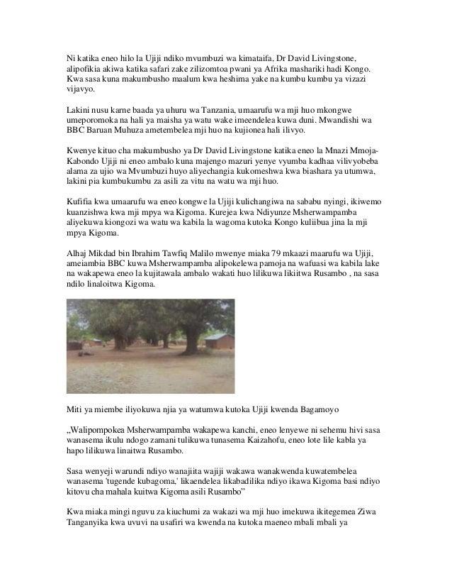 Ni katika eneo hilo la Ujiji ndiko mvumbuzi wa kimataifa, Dr David Livingstone,  alipofikia akiwa katika safari zake ziliz...