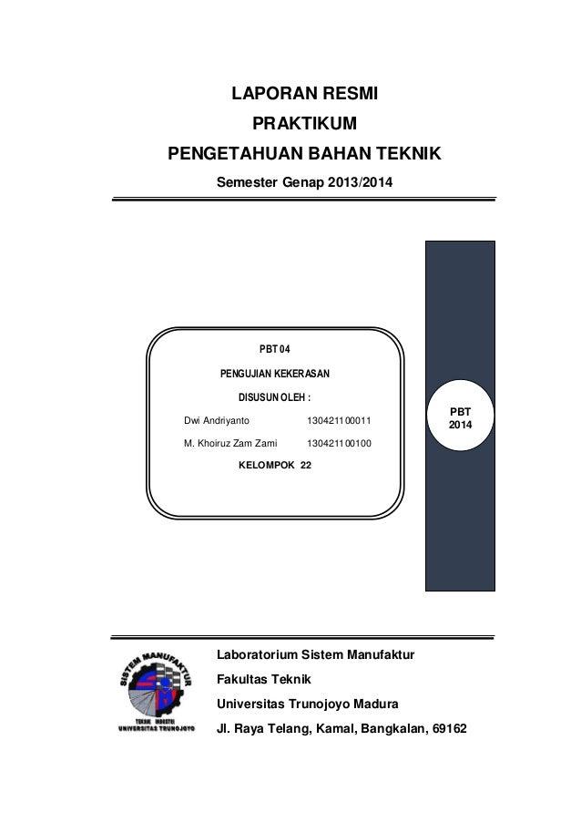 LAPORAN RESMI PRAKTIKUM PENGETAHUAN BAHAN TEKNIK Semester Genap 2013/2014 Laboratorium Sistem Manufaktur Fakultas Teknik U...