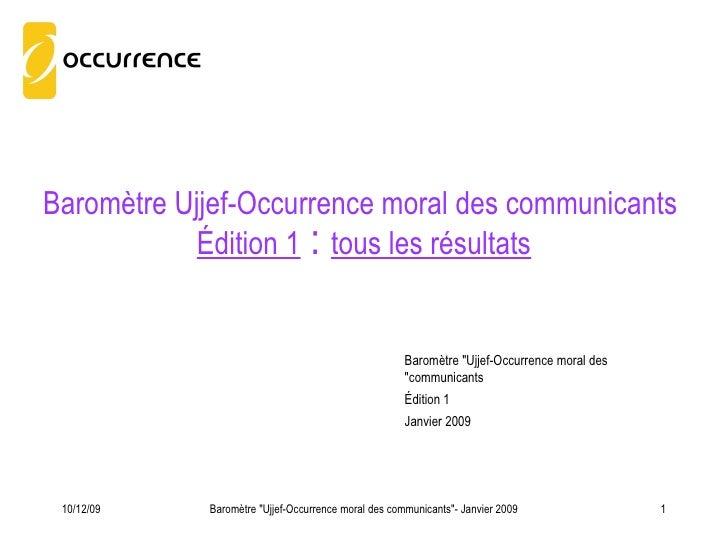 """Baromètre Ujjef-Occurrence moral des communicants Édition 1  :  tous les résultats Baromètre """"Ujjef-Occurrence moral..."""