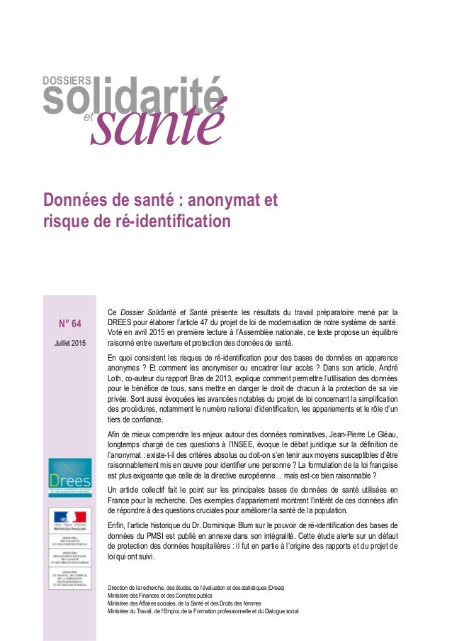 DOSSIERS solidaritéet santé Données de santé : anonymat et risque de ré-identification N° 64 Juillet 2015 Direction de la ...