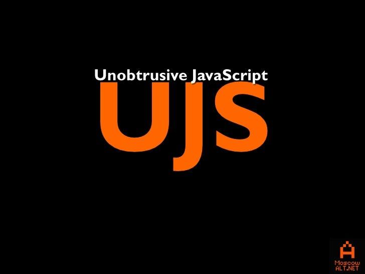 UJSUnobtrusive JavaScript