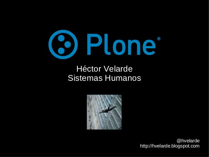 Héctor Velarde Sistemas Humanos @hvelarde http://hvelarde.blogspot.com