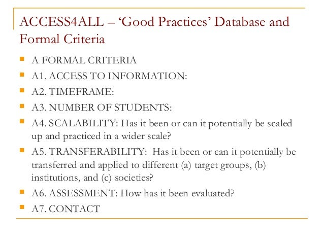 ACCESS4ALL – 'Good Practices' Database and Formal Criteria  A FORMAL CRITERIA  A1. ACCESS TO INFORMATION:  A2. TIMEFRAM...