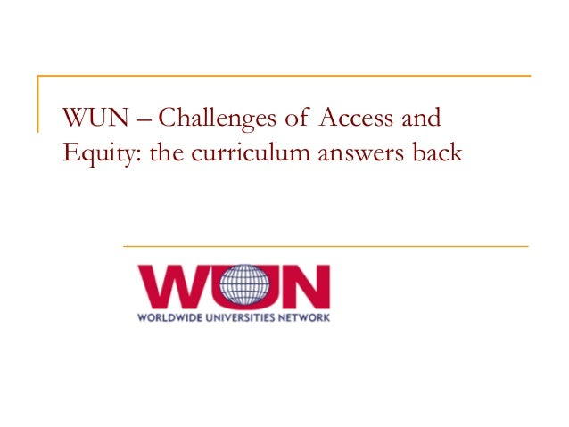 WUN – Challenges of Access and Equity: the curriculum answers back