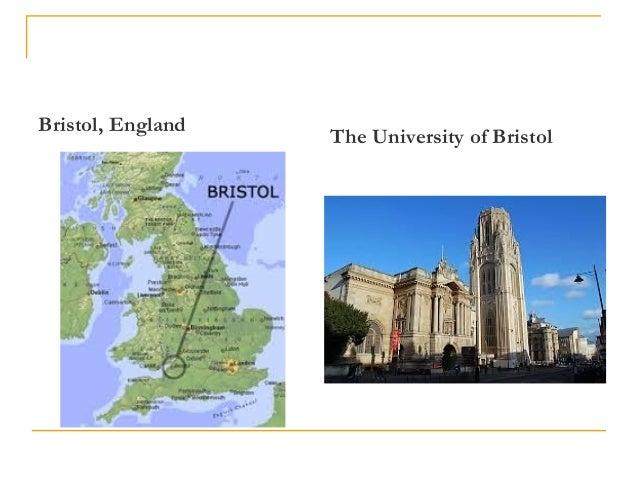 Bristol, England The University of Bristol
