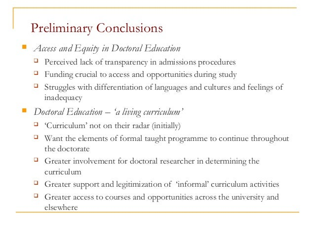 Preliminary Conclusions  Access and Equity in Doctoral Education  Perceived lack of transparency in admissions procedure...