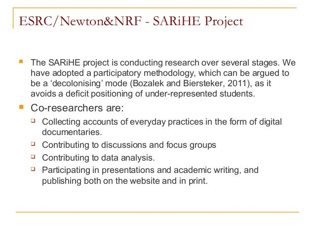 ESRC/Newton&NRF - SARiHE Project  The SARiHE project is conducting research over several stages. We have adopted a partic...