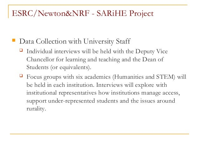 ESRC/Newton&NRF - SARiHE Project  Data Collection with University Staff  Individual interviews will be held with the Dep...