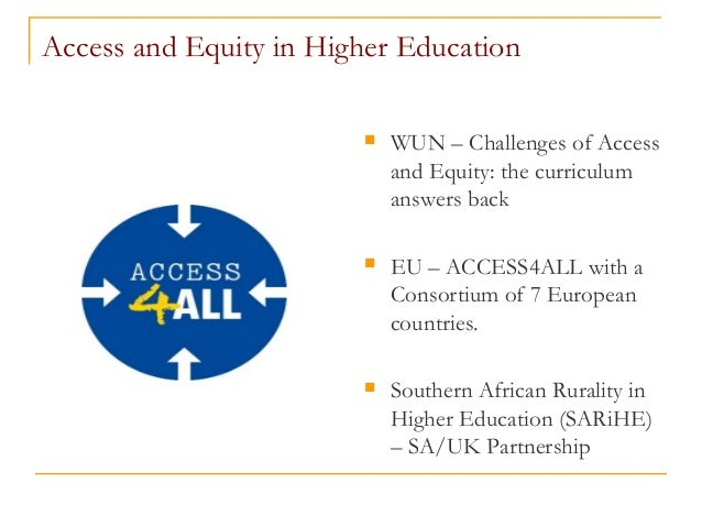 Access and Equity in Higher Education  WUN – Challenges of Access and Equity: the curriculum answers back  EU – ACCESS4A...