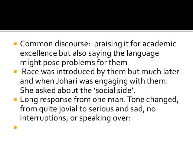  Common discourse: praising it for academic excellence but also saying the language might pose problems for them  Race w...
