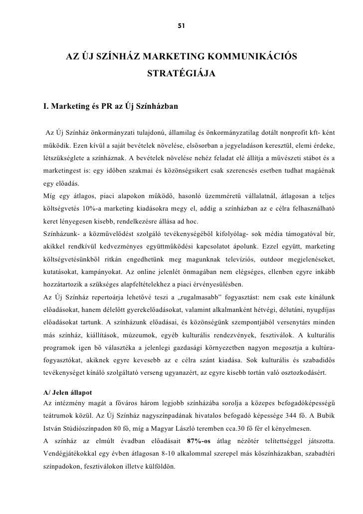 51       AZ ÚJ SZÍNHÁZ MARKETING KOMMUNIKÁCIÓS                                   STRATÉGIÁJAI. Marketing és PR az Új Szính...