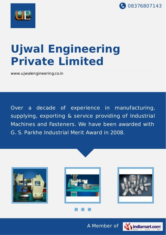 08376807143 A Member of Ujwal Engineering Private Limited www.ujwalengineering.co.in Over a decade of experience in manufa...