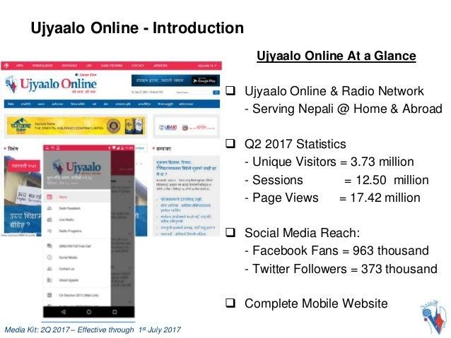 Media Kit: 2Q 2017 – Effective through 1st July 2017 Ujyaalo Online - Introduction Ujyaalo Online At a Glance  Ujyaalo On...